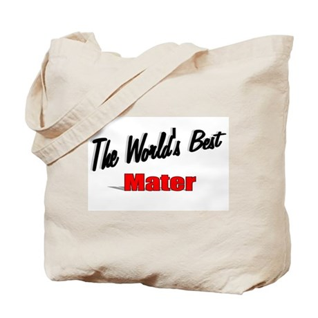 &quot;The World's Best Mater&quot; Tote Bag