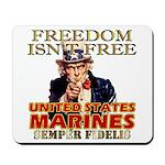U.S. Marines Freedom Isn't Free Mousepad