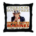 U.S. Marines Freedom Isn't Free Throw Pillow