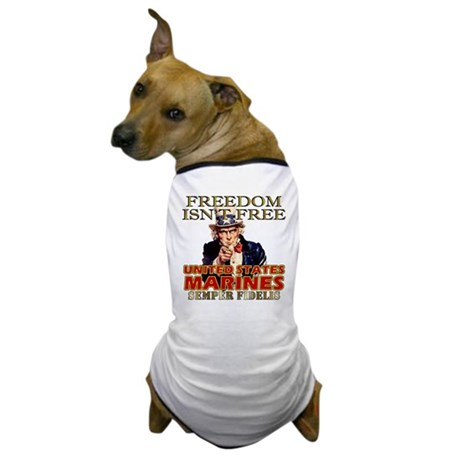 U.S. Marines Freedom Isn't Free Dog T-Shirt