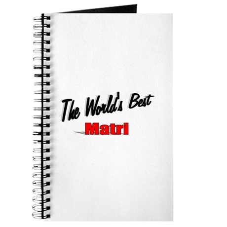 """The World's Best Matri"" Journal"