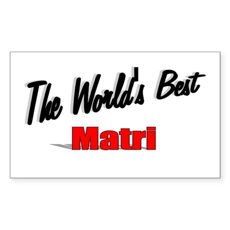 """The World's Best Matri"" Rectangle Sticker"