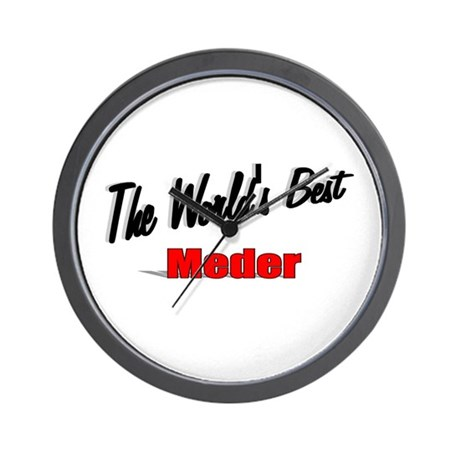 """The World's Best Meder"" Wall Clock"
