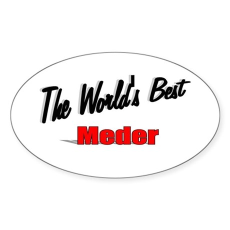 """The World's Best Meder"" Oval Sticker"