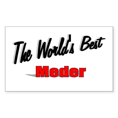 """The World's Best Meder"" Rectangle Sticker"