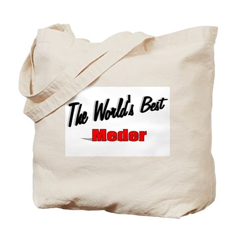 """The World's Best Meder"" Tote Bag"
