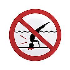 "No Diving, International 3.5"" Button"