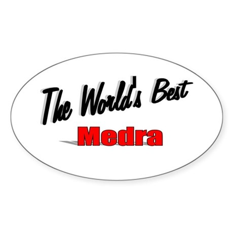 """ The World's Best Medra"" Oval Sticker"