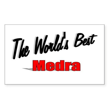 """ The World's Best Medra"" Rectangle Sticker"