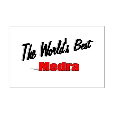 """ The World's Best Medra"" Mini Poster Print"