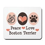 Peace Love Boston Terrier Mousepad