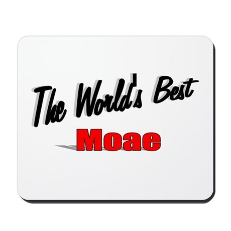 """The World's Best Moae"" Mousepad"