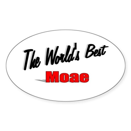 """The World's Best Moae"" Oval Sticker"