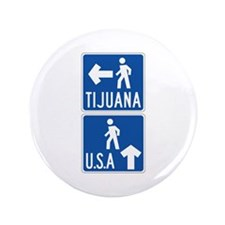 "Pedestrian Crossing Tijuana-USA, US 3.5"" Button (1"