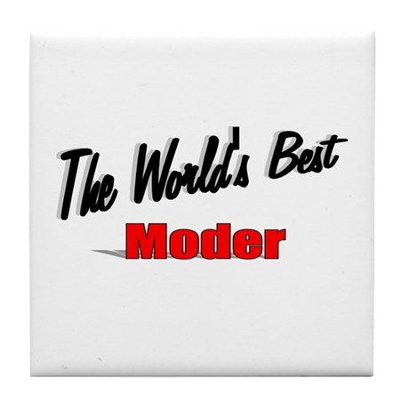 """The World's Best Moder"" Tile Coaster"
