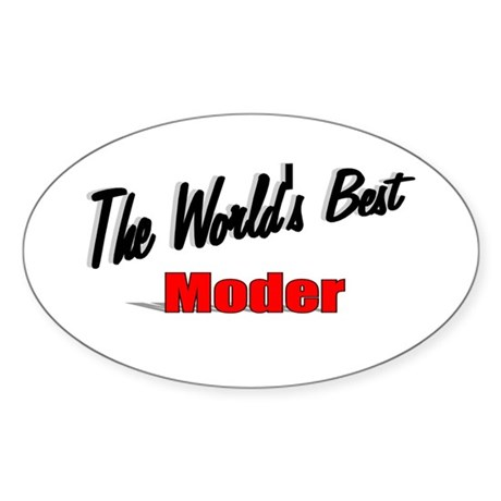 """The World's Best Moder"" Oval Sticker"