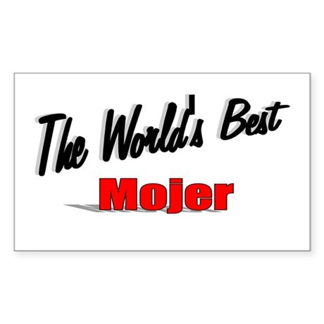 """The World's Best Mojer"" Rectangle Sticker"