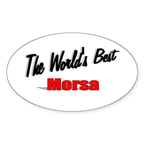 &quot;The World's Best Morsa&quot; Oval Sticker