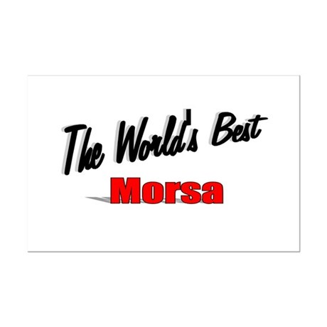 &quot;The World's Best Morsa&quot; Mini Poster Print