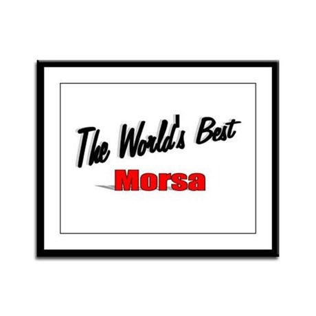&quot;The World's Best Morsa&quot; Framed Panel Print