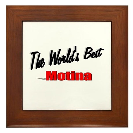 """The World's Best Motina"" Framed Tile"