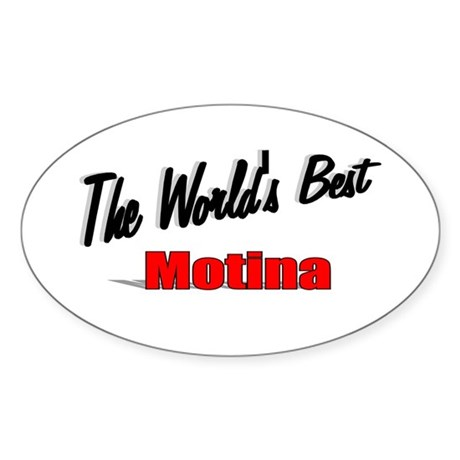 """The World's Best Motina"" Oval Sticker"