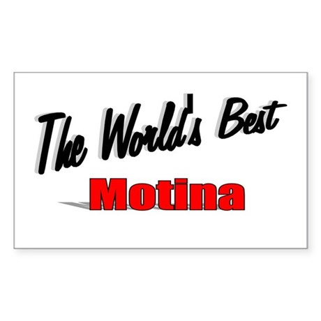 """The World's Best Motina"" Rectangle Sticker"