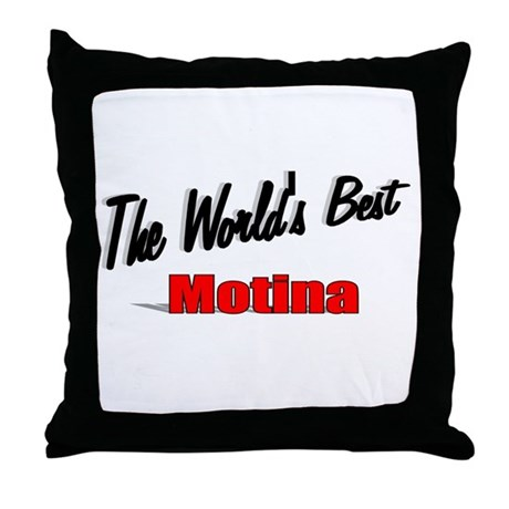 """The World's Best Motina"" Throw Pillow"