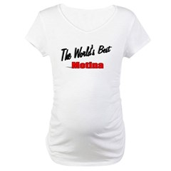 """The World's Best Motina"" Maternity T-Shirt"
