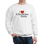 I love Christian Girls Sweatshirt