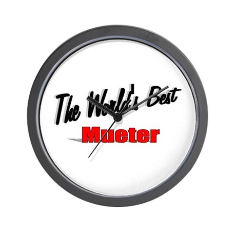 """The World's Best Mueter"" Wall Clock"
