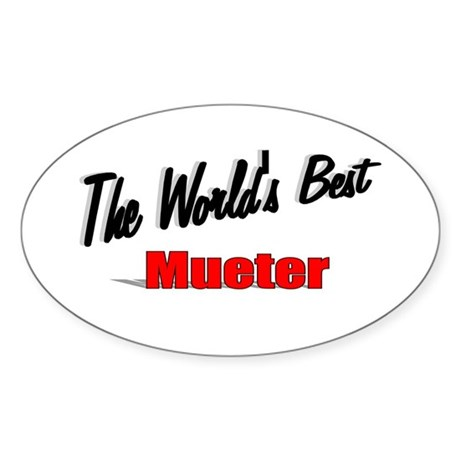 """The World's Best Mueter"" Oval Sticker"