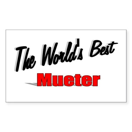 """The World's Best Mueter"" Rectangle Sticker"