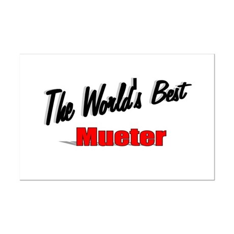 """The World's Best Mueter"" Mini Poster Print"