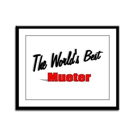 """The World's Best Mueter"" Framed Panel Print"