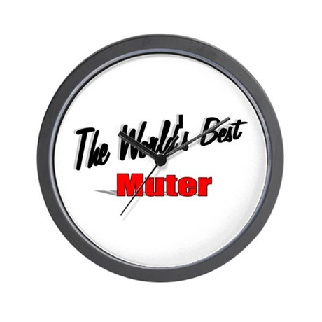 """The World's Best Muter"" Wall Clock"