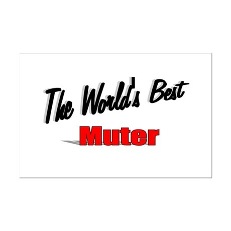 """The World's Best Muter"" Mini Poster Print"