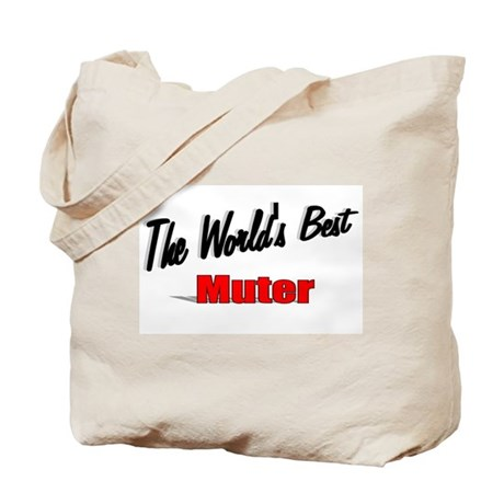 """The World's Best Muter"" Tote Bag"