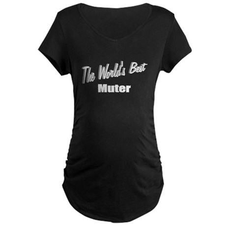 """The World's Best Muter"" Maternity Dark T-Shirt"
