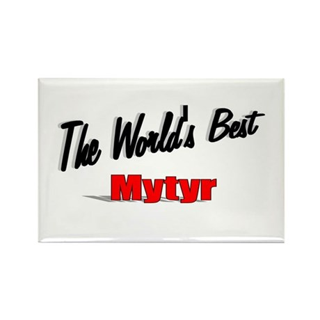 """The World's Best Mytyr"" Rectangle Magnet"