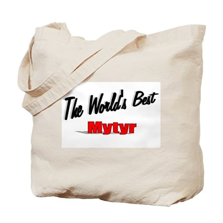 """The World's Best Mytyr"" Tote Bag"