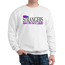 Strangers...best candy Sweatshirt