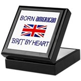 Born American, British by Hea Keepsake Box