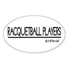 Racqueteball Player Joke Oval Decal