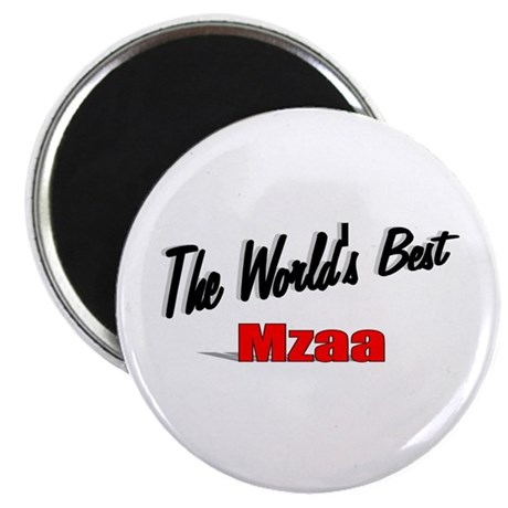 &quot;The World's Best Mzaa&quot; Magnet