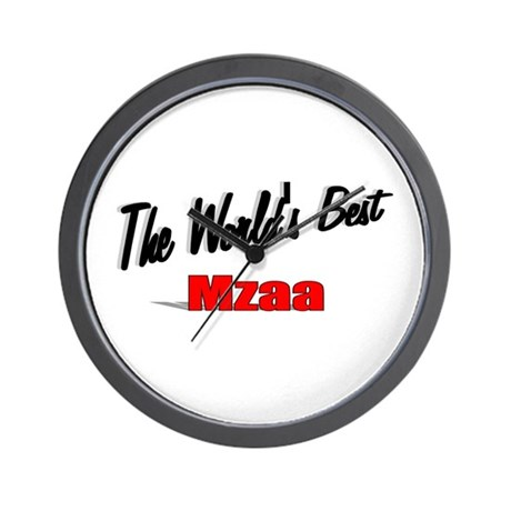 &quot;The World's Best Mzaa&quot; Wall Clock