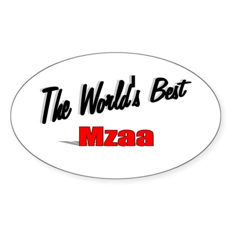 &quot;The World's Best Mzaa&quot; Oval Sticker