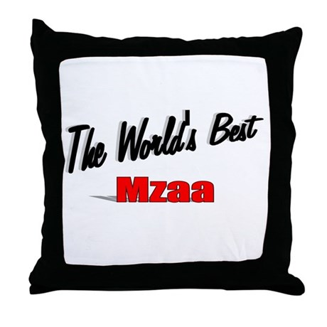 &quot;The World's Best Mzaa&quot; Throw Pillow