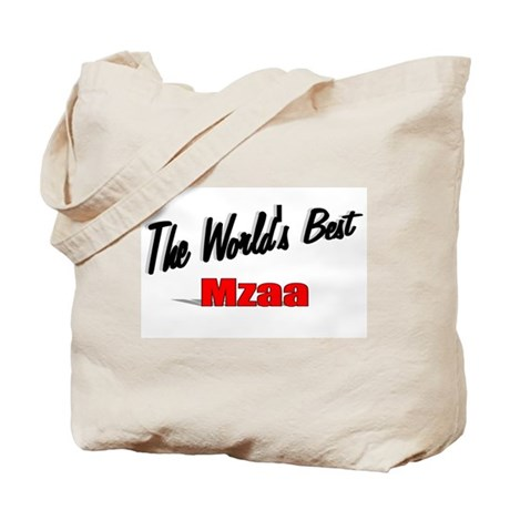 &quot;The World's Best Mzaa&quot; Tote Bag