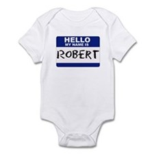 Hello My Name Is Robert - Infant Creeper